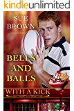Bells and Balls (With A Kick Book 4)
