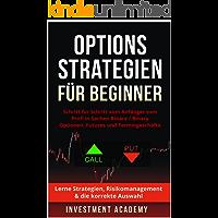 Optionsstrategien für Beginner: Schritt für Schritt vom Anfänger zum Profi in Sachen Binäre / Binary Optionen, Futures… book cover