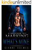 Marking What's Mine (A Marksman Tale Book 1)