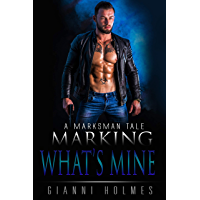 Marking What's Mine (A Marksman Tale Book 1) (English Edition)