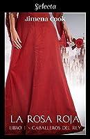 La Rosa Roja (Los Caballeros Del Rey