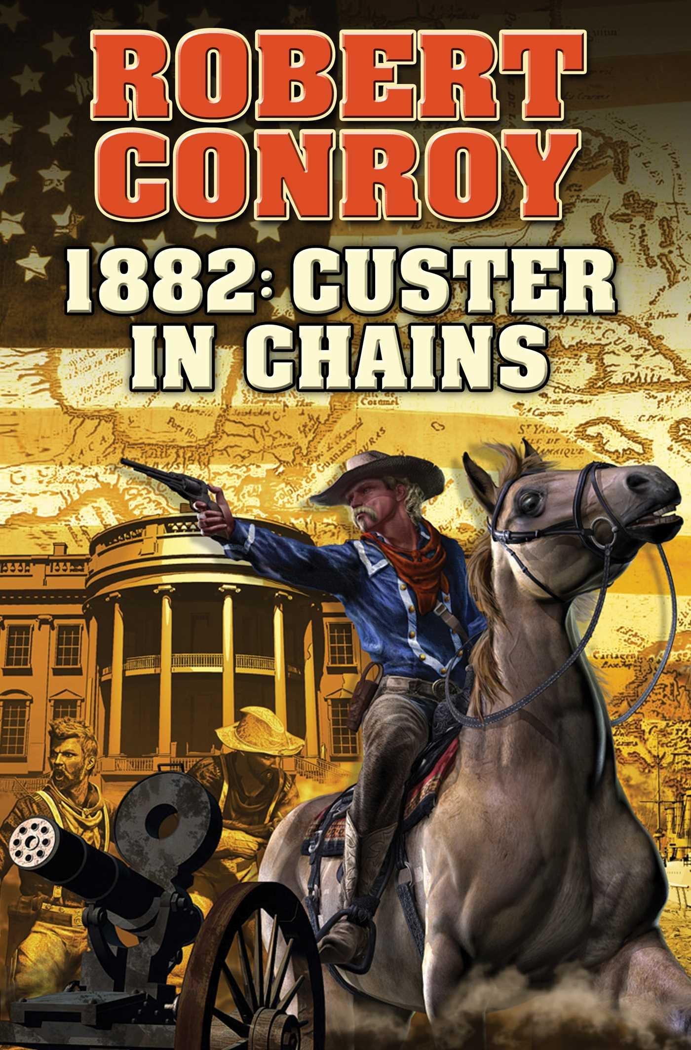 1882: Custer In Chains (baen): Robert Conroy: 9781476780511: Amazon:  Books