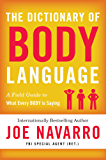 The Dictionary of Body Language: A Field Guide to What Every BODY Is Saying