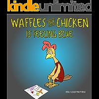 Waffles the Chicken Is Feeling Blue