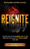 REIGNITE: Transform from Burned Out to On Fire and Find New Meaning in Your Career and Life (English Edition)