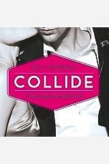 Collide: Unwiderstehlich: Collide 1 Audible Audiobook