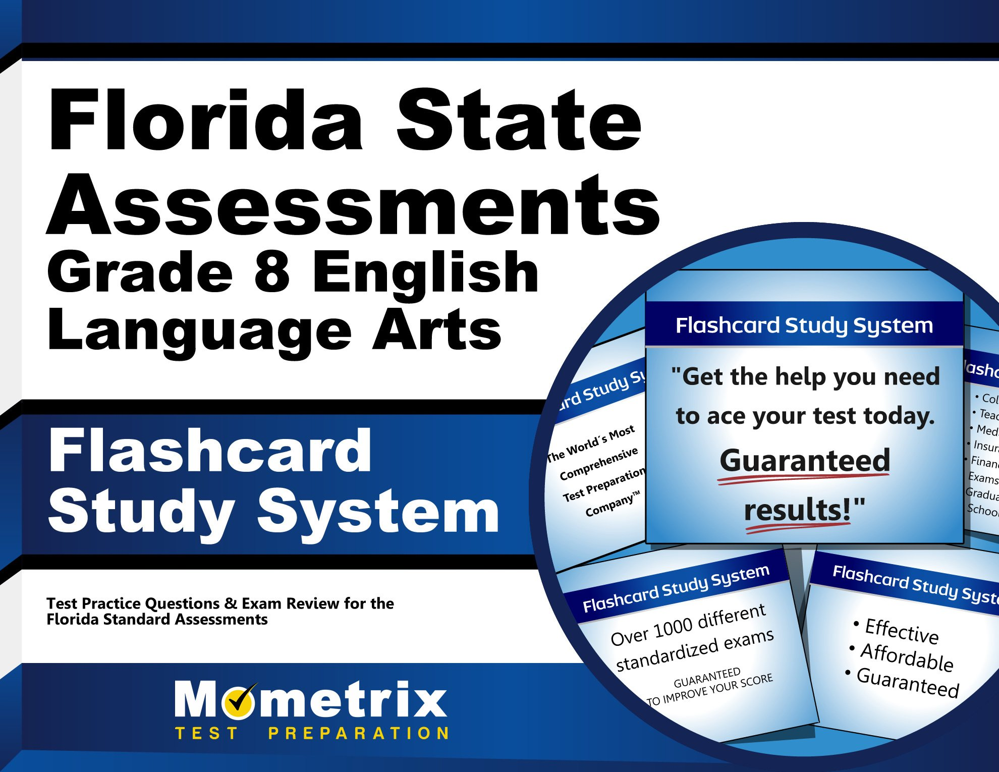Florida State Assessments Grade 8 English Language Arts Flashcard Study System: FSA Test Practice Questions & Exam Review for the Florida Standards Assessments (Cards)
