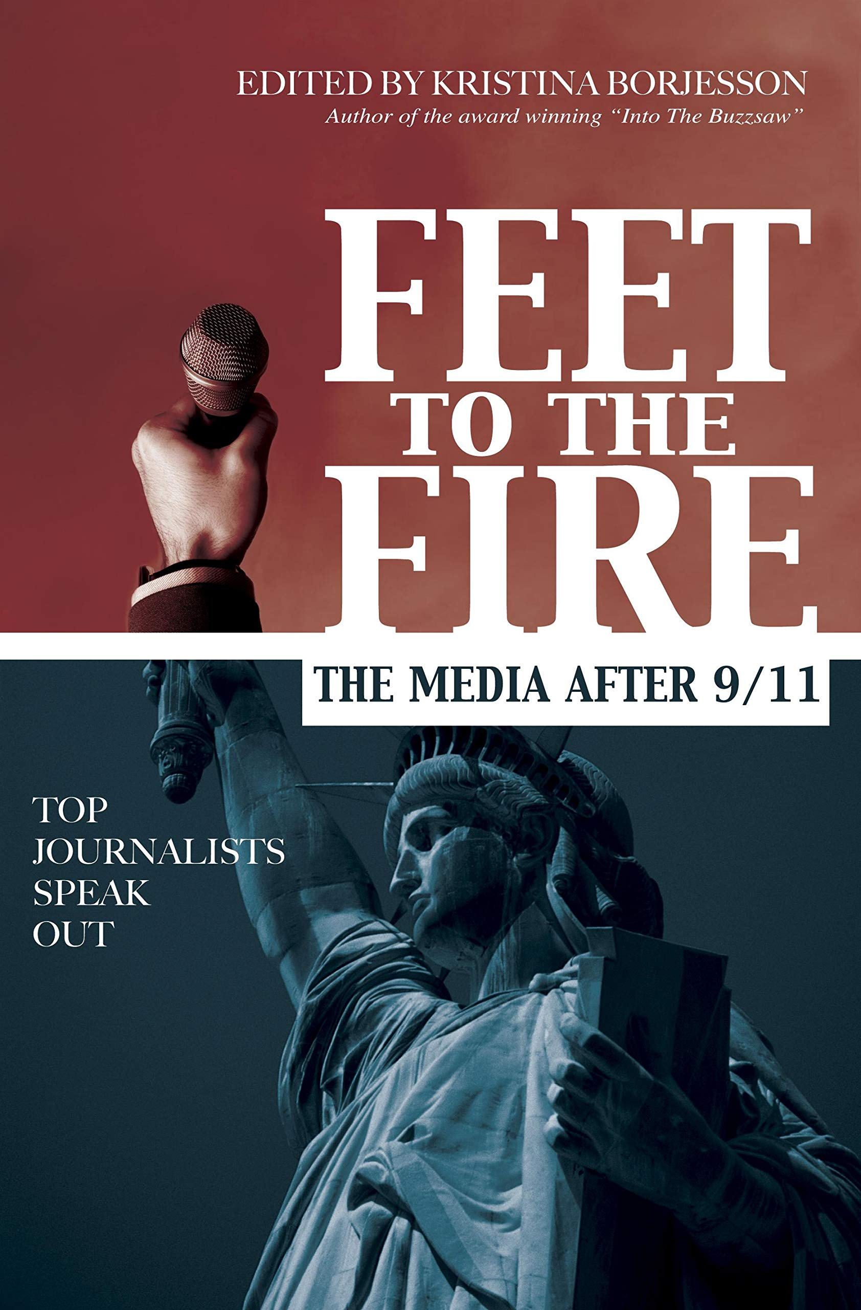 Feet to the Fire: The Media After 9/11, Top Journalists Speak ...