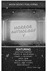 Horror Anthology V (Moon Books Presents Book 5) Kindle Edition
