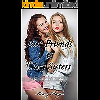 Best Friends to Sissy Sisters: An After School Feminization, Transgender, Femdom Erotic Novella