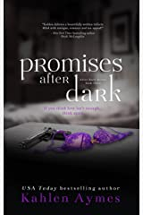 Promises After Dark: The After Dark Billionaire Romance Series, Book #3 (After Dark Series) Kindle Edition