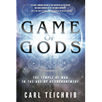 Game of Gods: The Temple of Man in the Age of Re-Enchantment (English Edition)