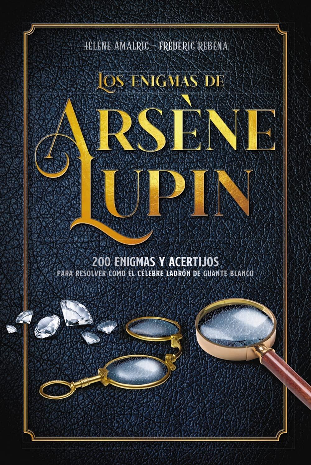 Los enigmas de Arsène Lupin, de Hélène Amalric