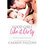 Good Girls Like it Dirty (Dirty Debts Book 2)