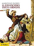 Il genocidio degli armeni (Biblioteca storica)