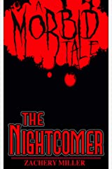 The Nightcomer: A Morbid Tale (The Morbid Tales Book 3) Kindle Edition