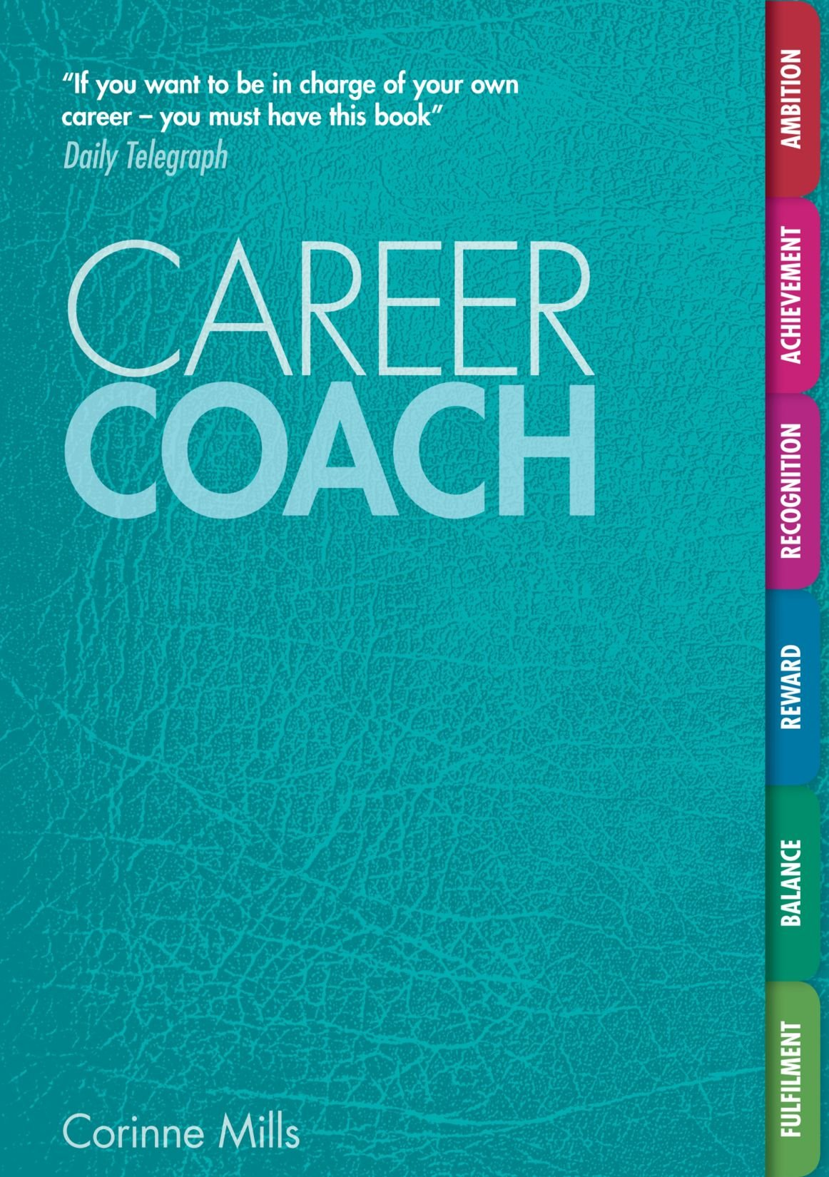 career coach your personal workbook for a better career amazon career coach your personal workbook for a better career amazon co uk corinne mills 9781844552702 books