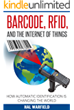 Barcode, RFID, and the Internet of Things: How Automatic Identification is Changing the World (English Edition)