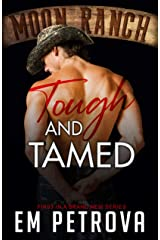 Tough and Tamed (Moon Ranch Book 1) Kindle Edition