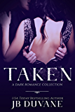 Taken: A Dark Romance Collection