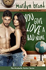 You Give Love a Bad Name (Mirabelle Harbor, Book 3) Kindle Edition