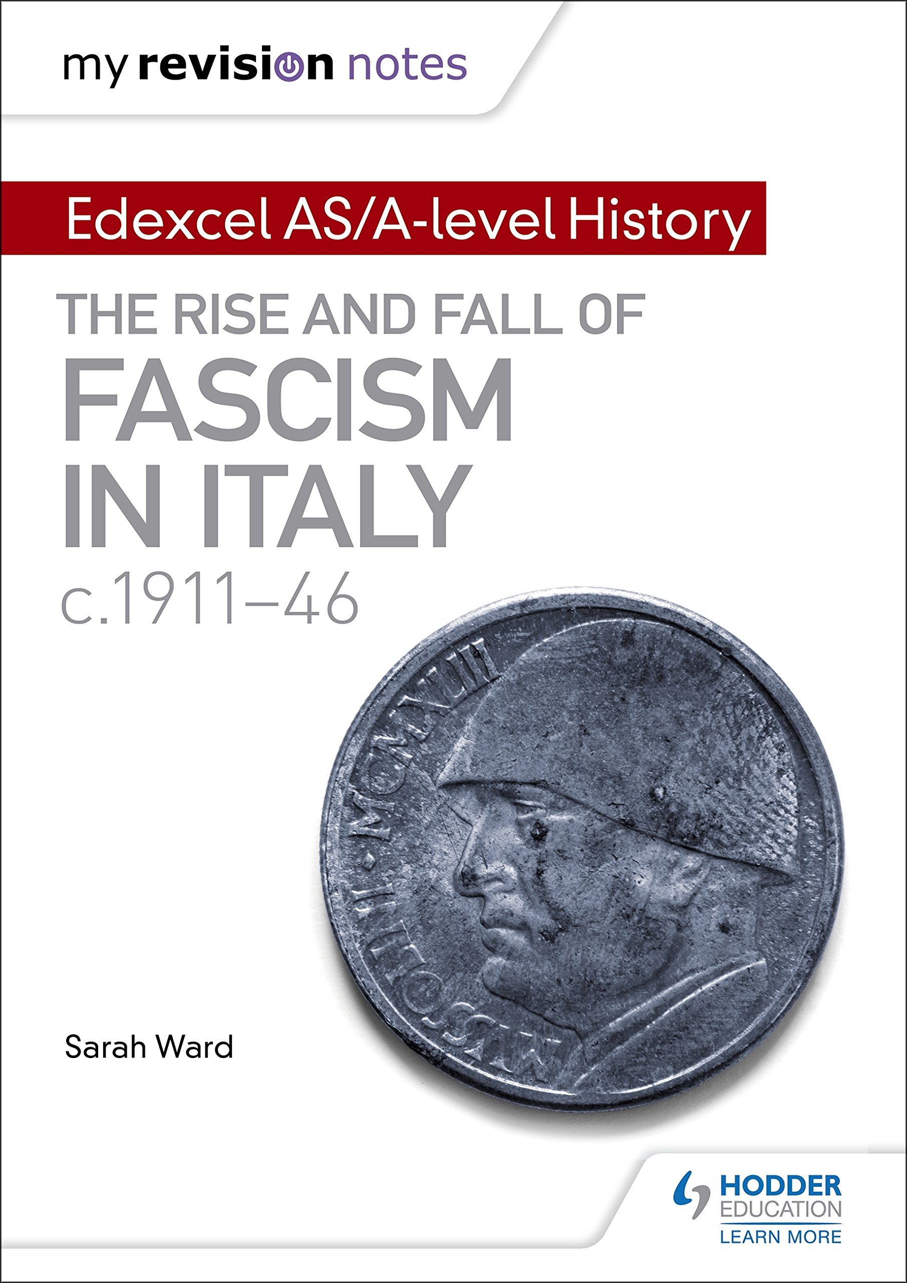 My Revision Notes: Edexcel AS/A-level History: The rise and fall of Fascism in Italy c1911-46 (English Edition)