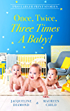Once, Twice, Three Times A Baby!/The Surprise Triplets/Triple the Fu (Safe Harbour Medical)