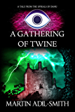 A Gathering of Twine (The Spirals of Danu Book 1)