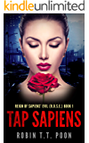 Tap Sapiens (Reign of Sapiens' Evil (R.O.S.E.) Book 1)