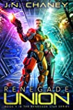 Renegade Union: An Intergalactic Space Opera Adventure