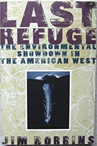 Last Refuge: The Environmental Showdown in the American West