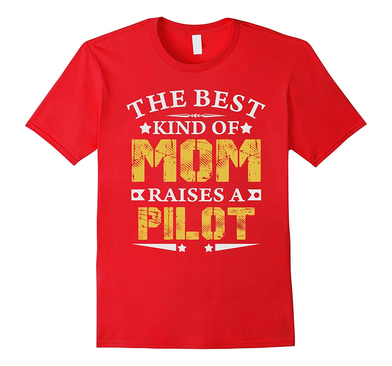 THE BEST MOM RAISE PILOT JOB T-SHIRTS  MOTHER SHIRTS-TD