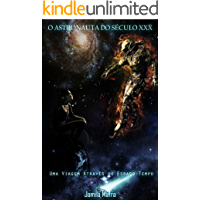 O Astronauta do Século XXX. Uma Viagem Através do Espaço-Tempo
