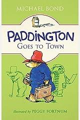Paddington Goes to Town Kindle Edition