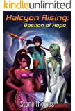 Halcyon Rising: Bastion of Hope (Book 2)