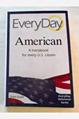 Everyday American a Handbook for Every Us Citizen Hardcover