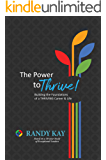 The Power to Thrive!: Building the Foundations of a Thriving Career & Life