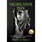 Facing Your Pain: The Physical. The Psychological. The Emotional.