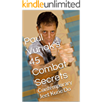 Paul Vunak's 45 Combat Secrets: Contemporary Jeet Kune Do (English Edition)