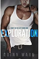 Exploration: A Roommates to Lovers Romance (Kinky in the City Book 1) Kindle Edition