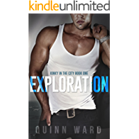 Exploration: A Roommates to Lovers Romance (Kinky in the City Book 1) book cover