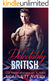 Delectably British: Enemies to Lovers Second Chance (British Romance Trilogy Book 2)
