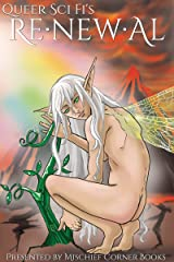 Renewal: Queer Sci Fi's Fourth Annual Flash Fiction Contest (QSF Flash Fiction Book 3) Kindle Edition