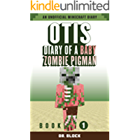 Otis: Diary of a Baby Zombie Pigman: Book 1: an unofficial Minecraft diary (Zombie Pigman Diary)