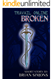 Travail Online: Broken: (LitRPG Series Short Story)