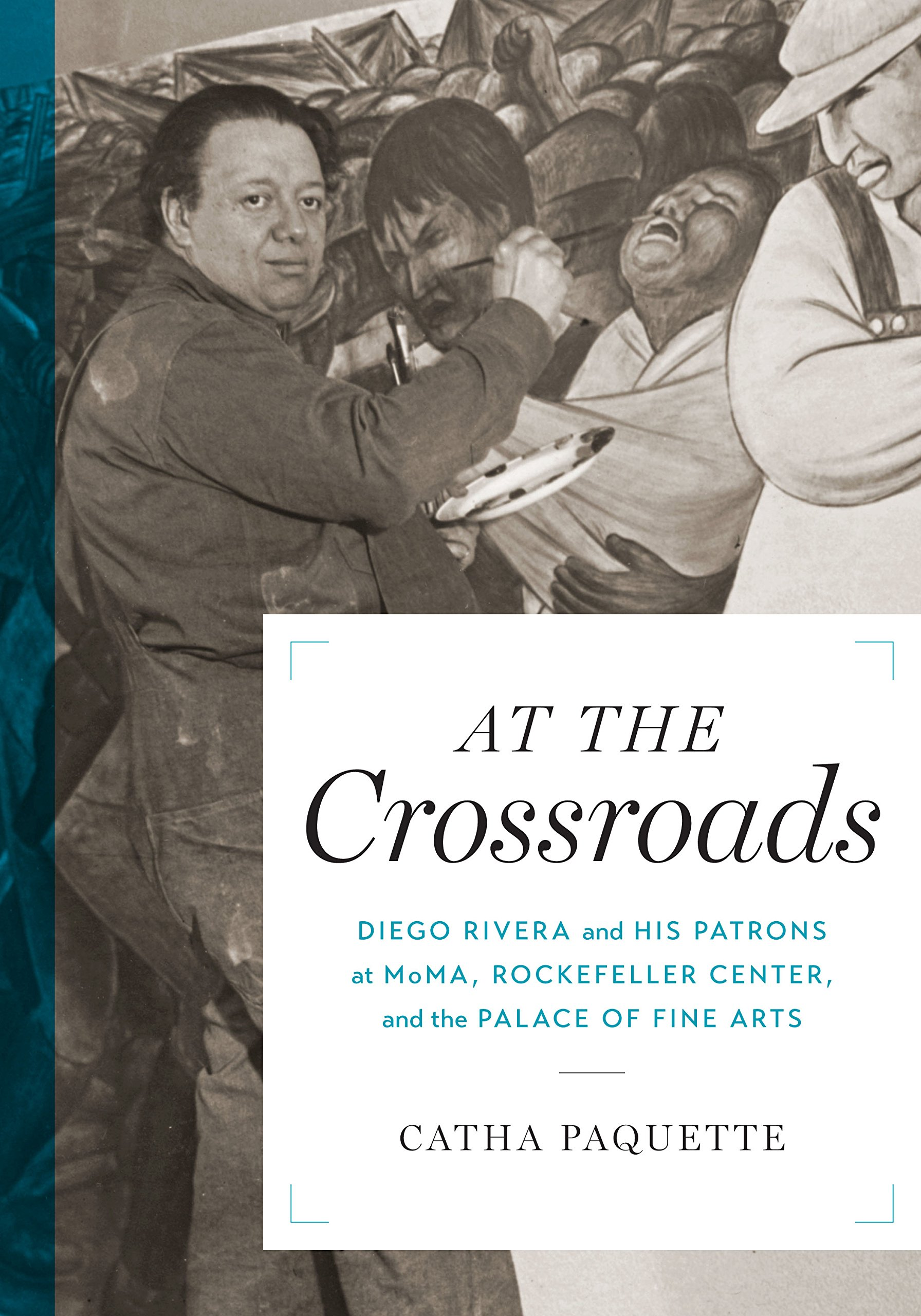 Download At the Crossroads: Diego Rivera and his Patrons at MoMA, Rockefeller Center, and the Palace of Fine Arts (Joe R. and Teresa Lozano Long Series in Latin American and Latino Art and Culture) pdf epub