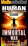 The Immortal War (The Human Chronicles Saga Book 25)