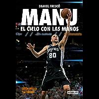 Manu. El cielo con las manos: Edición ampliada y actualizada