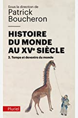 Histoire du monde au XVe siècle, tome 2: Temps et devenirs du monde (Pluriel) (French Edition) Pocket Book