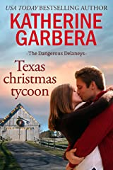 Texas Christmas Tycoon (The Dangerous Delaneys Book 3) Kindle Edition
